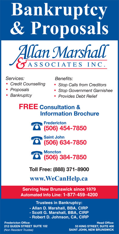 Allan Marshall & Associates Inc (506-454-7850) - Display Ad - Trustees in Bankruptcy: - Allan D. Marshall, BBA, CIRP - Scott G. Marshall, BBA, CIRP - Robert D. Johnson, CA, CIRP