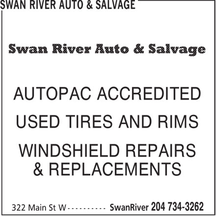 Swan River Auto & Salvage (204-734-3262) - Display Ad - AUTOPAC ACCREDITED USED TIRES AND RIMS WINDSHIELD REPAIRS & REPLACEMENTS
