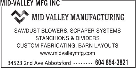 Mid Valley Mfg Inc (604-854-3821) - Annonce illustrée======= - SAWDUST BLOWERS, SCRAPER SYSTEMS STANCHIONS & DIVIDERS CUSTOM FABRICATING, BARN LAYOUTS www.midvalleymfg.com