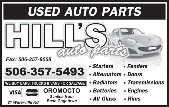 Hill's Auto Parts (506-357-5493) - Display Ad - USED AUTO PARTS StartersFenders AlternatorsDoors RadiatorsTransmissions BatteriesEngines All GlassRims