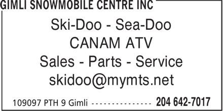 Gimli Snowmobile Centre Inc (204-642-7017) - Display Ad - Sales - Parts - Service Ski-Doo - Sea-Doo Ski-Doo - Sea-Doo CANAM ATV Sales - Parts - Service CANAM ATV