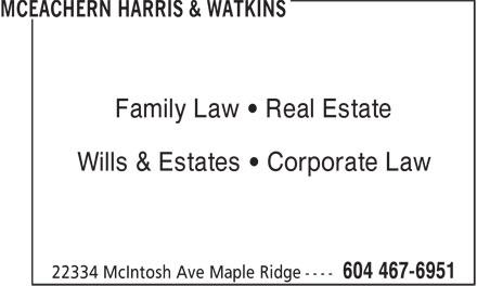 McEachern Harris & Watkins (604-467-6951) - Annonce illustrée======= - Family Law • Real Estate Wills & Estates • Corporate Law