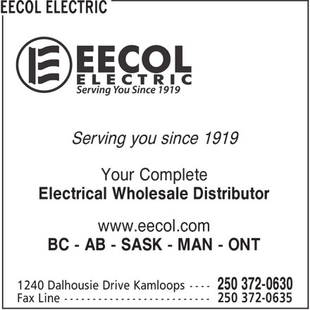 EECOL Electric (250-372-0630) - Display Ad - Electrical Wholesale Distributor www.eecol.com BC - AB - SASK - MAN - ONT Your Complete Serving you since 1919