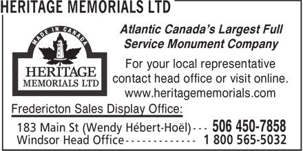 Heritage Memorials Ltd (506-450-7858) - Annonce illustrée======= - Atlantic Canada's Largest Full Service Monument Company For your local representative contact head office or visit online. www.heritagememorials.com Fredericton Sales Display Office: