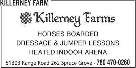 Killerney Farm (780-470-0260) - Display Ad - HORSES BOARDED DRESSAGE & JUMPER LESSONS HEATED INDOOR ARENA