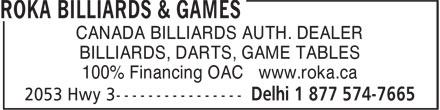 Roka Billiards & Games (519-582-4244) - Annonce illustrée======= - CANADA BILLIARDS AUTH. DEALER BILLIARDS, DARTS, GAME TABLES 100% Financing OAC www.roka.ca