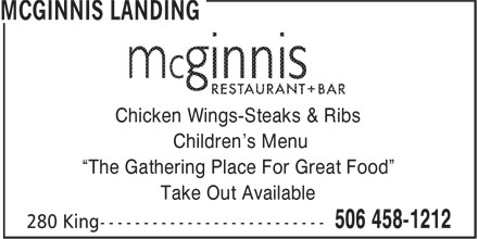 """McGinnis Landing (506-458-1212) - Annonce illustrée======= - Chicken Wings-Steaks & Ribs Children's Menu """"The Gathering Place For Great Food"""" Take Out Available"""