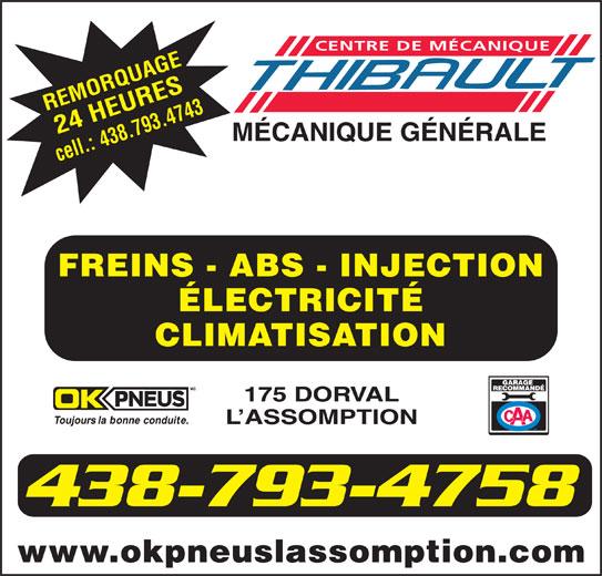 OK Pneus (450-589-7171) - Annonce illustrée======= - 438.793.4743 FREINS - ABS - INJECTION ÉLECTRICITÉ CLIMATISATION 175 DORVAL L ASSOMPTION 438-793-4758 CENTRE DE MÉCANIQUE www.okpneuslassomption.com