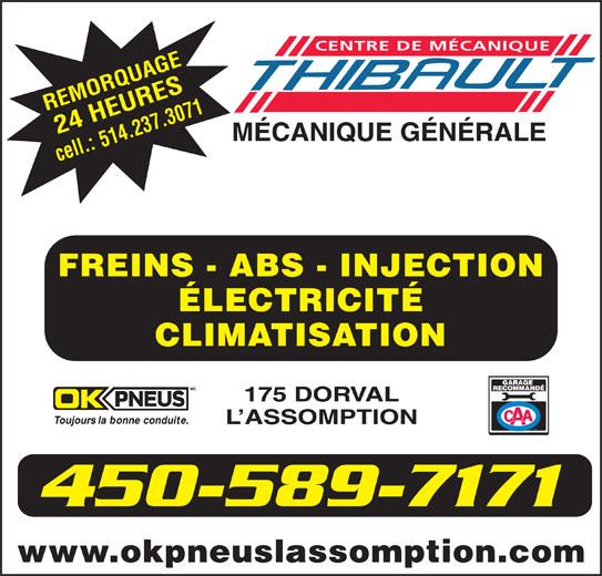 OK Pneus (450-589-7171) - Annonce illustrée======= - CENTRE DE MÉCANIQUE 514.237.3071 FREINS - ABS - INJECTION ÉLECTRICITÉ CLIMATISATION 175 DORVAL L ASSOMPTION 450-589-7171 www.okpneuslassomption.com
