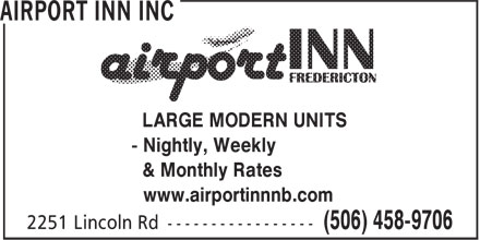 Airport Inn Inc (506-458-9706) - Annonce illustrée======= - - Nightly, Weekly & Monthly Rates www.airportinnnb.com LARGE MODERN UNITS