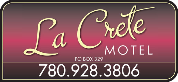 La Crete Motel (780-928-3806) - Display Ad - PO BOX 329PO BOX 329 780.928.3806