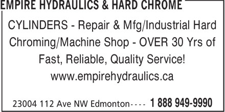 Empire Hydraulics & Hard Chrome (780-483-8001) - Display Ad - CYLINDERS - Repair & Mfg/Industrial Hard Chroming/Machine Shop - OVER 30 Yrs of Fast, Reliable, Quality Service! www.empirehydraulics.ca