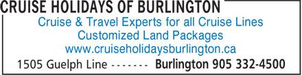 Cruise Holidays Of Burlington (905-332-4500) - Annonce illustrée======= - Cruise & Travel Experts for all Cruise Lines Customized Land Packages www.cruiseholidaysburlington.ca