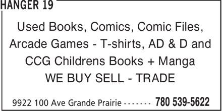 Hangar 19 (780-539-5622) - Display Ad - Used Books, Comics, Comic Files, Arcade Games - T-shirts, AD & D and CCG Childrens Books + Manga WE BUY SELL - TRADE