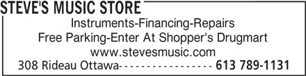 Steve's Music Store (613-789-1131) - Display Ad - STEVE'S MUSIC STORE Instruments-Financing-Repairs Free Parking-Enter At Shopper's Drugmart 308 Rideau Ottawa----------------- 613 789-1131 www.stevesmusic.com