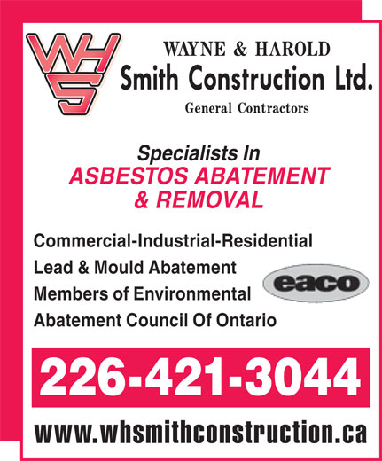 W H Smith Construction Ltd (1-888-527-0527) - Display Ad - Specialists In ASBESTOS ABATEMENT & REMOVAL Commercial-Industrial-Residential Lead & Mould Abatement Members of Environmental Abatement Council Of Ontario 226-421-3044 www.whsmithconstruction.ca