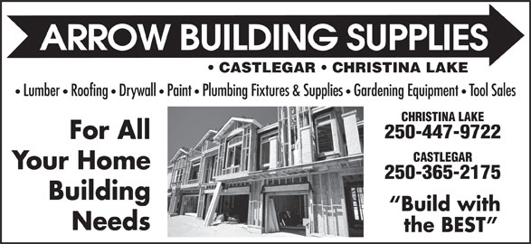 Rona (250-365-2175) - Display Ad - Lumber   Roofing   Drywall   Paint   Plumbing Fixtures & Supplies Gardening Equipment Tool Sales CHRISTINA LAKE 250-447-9722 For All CASTLEGAR Your Home 250-365-2175 Building Build with Needs the BEST CASTLEGAR   CHRISTINA LAKE Lumber   Roofing   Drywall   Paint   Plumbing Fixtures & Supplies Gardening Equipment Tool Sales CHRISTINA LAKE 250-447-9722 For All CASTLEGAR Your Home 250-365-2175 Building Build with Needs the BEST CASTLEGAR   CHRISTINA LAKE