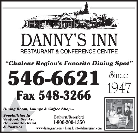 Danny's Inn Restaurant & Conference Centre (506-546-6621) - Annonce illustrée======= - Chaleur Region s Favorite Dining Spot Dining Room, Lounge & Coffee Shop... Specializing In Bathurst/Beresford Seafood, Steaks, Homemade Bread & Pastries