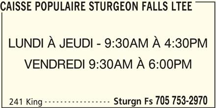 Caisse Populaire Sturgeon Falls Ltee (705-753-2970) - Annonce illustrée======= - CAISSE POPULAIRE STURGEON FALLS LTEE LUNDI À JEUDI - 9:30AM À 4:30PM VENDREDI 9:30AM À 6:00PM ----------------- Sturgn Fs 705 753-2970 241 King