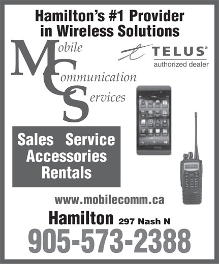 Mobile Communication Services (905-573-2388) - Annonce illustrée======= - Hamilton s #1 Provider in Wireless Solutions obile ommunication ervices Sales   Service Accessories Rentals www.mobilecomm.ca Hamilton 297 Nash N 905-573-2388