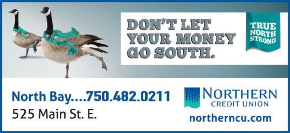 Northern Credit Union (705-476-3500) - Display Ad - 750.482.0211
