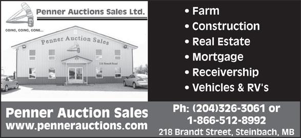 Penner Auction Sales Ltd (204-326-3061) - Display Ad - Farm Construction Real Estate Mortgage Receivership Vehicles & RV's Ph: (204)326-3061 or Penner Auction Sales 1-866-512-8992 www.pennerauctions.com 218 Brandt Street, Steinbach, MB