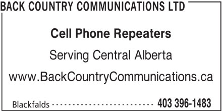 Back Country Communications Ltd (403-396-1483) - Annonce illustrée======= - BACK COUNTRY COMMUNICATIONS LTD Cell Phone Repeaters Serving Central Alberta www.BackCountryCommunications.ca ------------------------- 403 396-1483 Blackfalds