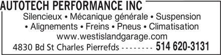 Autotech Performance Inc (514-620-3131) - Annonce illustrée======= - AUTOTECH PERFORMANCE INC Silencieux   Mécanique générale   Suspension Alignements   Freins   Pneus   Climatisation www.westislandgarage.com 514 620-3131 4830 Bd St Charles Pierrefds --------