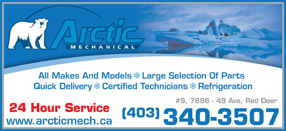 Arctic Mechanical (403-340-3507) - Annonce illustrée======= - All Makes And Models  Large Selection Of Parts Quick Delivery  Certified Technicians  Refrigeration #9, 7896 - 49 Ave, Red Deer 24 Hour Service (403) www.arcticmech.ca 340-3507