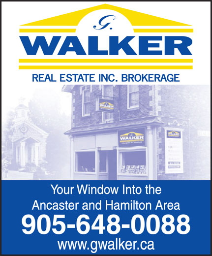 Walker G Real Estate Inc Brokerage (905-648-0088) - Annonce illustrée======= - Your Window Into the Ancaster and Hamilton Area 905-648-0088 www.gwalker.ca
