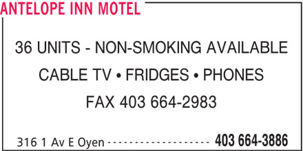 Antelope Inn Motel (403-664-3886) - Display Ad - ANTELOPE INN MOTEL 36 UNITS - NON-SMOKING AVAILABLE CABLE TV   FRIDGES   PHONES FAX 403 664-2983 ------------------- 403 664-3886 316 1 Av E Oyen