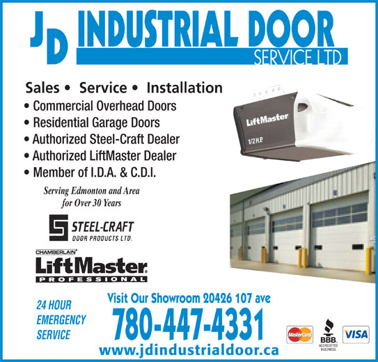 J D Industrial Door Service Ltd (780-447-4331) - Display Ad - Sales    Service    Installation Commercial Overhead Doors Residential Garage Doors Authorized Steel-Craft Dealer Authorized LiftMaster Dealer Member of I.D.A. & C.D.I. Serving Edmonton and Area for Over 30 Years Visit Our Showroom 20426 107 ave 780-447-4331 www.jdindustrialdoor.ca