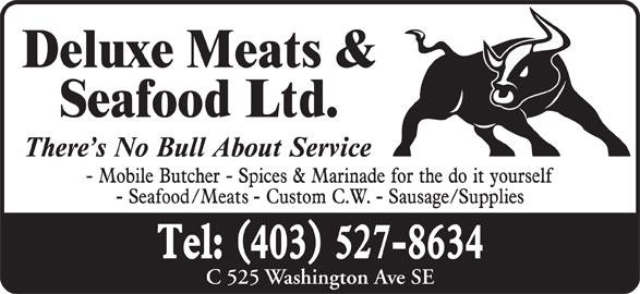 Deluxe Meats & Seafood Ltd (403-527-8634) - Display Ad - C 525 Washington Ave SE C 525 Washington Ave SE