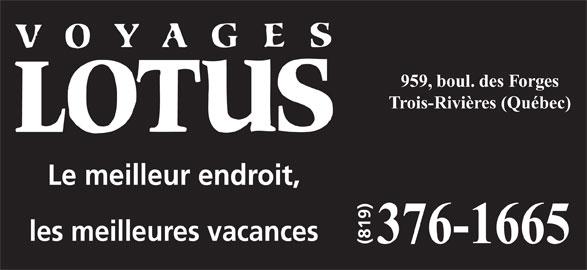 Voyages Lotus (819-376-1665) - Annonce illustrée======= - 959, boul. des Forges Trois-Rivières (Québec) Le meilleur endroit, les meilleures vacances 376-1665 (819)
