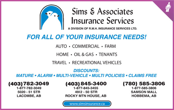 Sims & Associates Insurance Services (403-782-3049) - Annonce illustrée======= - AUTO     COMMERCIAL     FARM HOME     OIL & GAS     TENANTS TRAVEL     RECREATIONAL VEHICLES (403)(403) www.simsinsurance.ca