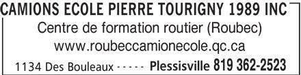 Camions Ecole Pierre Tourigny 1989 Inc (819-362-2523) - Annonce illustrée======= - www.roubeccamionecole.qc.ca ----- Plessisville 819 362-2523 1134 Des Bouleaux CAMIONS ECOLE PIERRE TOURIGNY 1989 INC Centre de formation routier (Roubec)