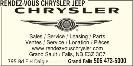 Rendez-Vous Chrysler Jeep (506-473-5000) - Annonce illustrée======= - RENDEZ-VOUS CHRYSLER JEEP Sales / Service / Leasing / Parts Ventes / Service / Location / Pièces www.rendezvouschrysler.com Grand Sault / Falls, NB E3Z 3C7 Grand Falls 506 473-5000 795 Bd E H Daigle -------