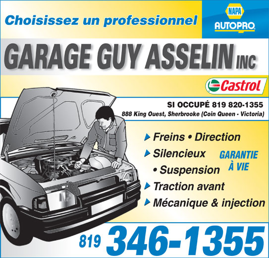Garage Guy Asselin Inc (819-346-1355) - Annonce illustrée======= - SI OCCUPÉ 819 820-1355 888 King Ouest, Sherbrooke (Coin Queen - Victoria)888 King Freins   Direction Silencieux Choisissez un professionnel GARANTIE Suspension Traction avant Mécanique & injection 819819 À VIE
