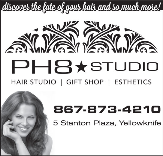 PH8 Studio (867-873-4210) - Display Ad - 867-873-4210 5 Stanton Plaza, Yellowknife