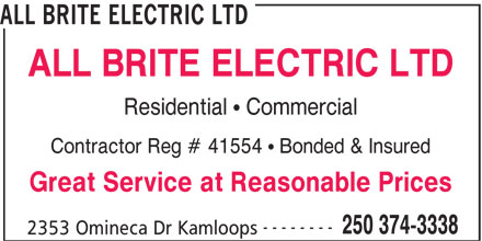 All Brite Electric Ltd (250-374-3338) - Annonce illustrée======= - ALL BRITE ELECTRIC LTD Residential   Commercial Contractor Reg # 41554   Bonded & Insured Great Service at Reasonable Prices -------- 250 374-3338 2353 Omineca Dr Kamloops