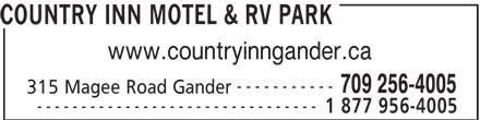 Country Inn Motel & RV Park (709-256-4005) - Annonce illustrée======= - 1 877 956-4005 COUNTRY INN MOTEL & RV PARK www.countryinngander.ca ----------- 709 256-4005 315 Magee Road Gander --------------------------------