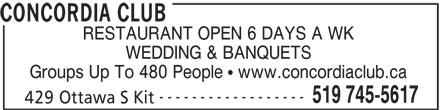 Concordia Club (519-745-5617) - Display Ad - CONCORDIA CLUB RESTAURANT OPEN 6 DAYS A WK WEDDING & BANQUETS Groups Up To 480 People   www.concordiaclub.ca ------------------ 519 745-5617 429 Ottawa S Kit