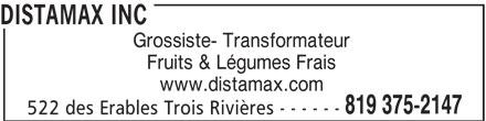 Distamax Inc (819-375-2147) - Annonce illustrée======= - DISTAMAX INC Grossiste- Transformateur Fruits & Légumes Frais www.distamax.com 819 375-2147 522 des Erables Trois Rivières - - - - - -