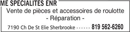 ME Spécialités Enr (819-562-6260) - Annonce illustrée======= - ME SPECIALITES ENR Vente de pièces et accessoires de roulotte - Réparation - 819 562-6260 7190 Ch De St Elie Sherbrooke ------