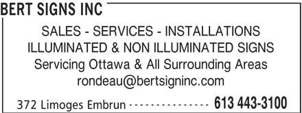 Bert Signs Inc (613-443-3100) - Annonce illustrée======= - 372 Limoges Embrun BERT SIGNS INC SALES - SERVICES - INSTALLATIONS ILLUMINATED & NON ILLUMINATED SIGNS Servicing Ottawa & All Surrounding Areas --------------- 613 443-3100