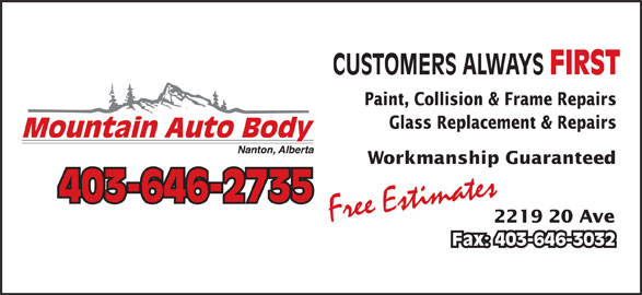 Mountain Auto Body (403-646-2735) - Annonce illustrée======= - Paint, Collision & Frame Repairs Glass Replacement & Repairs Workmanship Guaranteed 403-646-2735 Free Estimates 2219 20 Ave Fax: 403-646-3032 CUSTOMERS ALWAYS FIRST