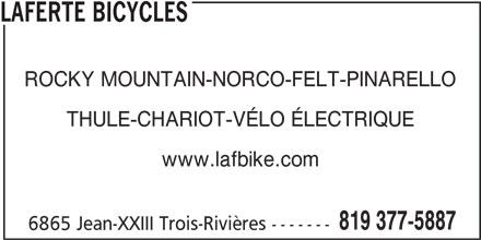 Laferté Bicycles (819-377-5887) - Annonce illustrée======= - THULE-CHARIOT-VÉLO ÉLECTRIQUE www.lafbike.com 819 377-5887 6865 Jean-XXIII Trois-Rivières ------- ROCKY MOUNTAIN-NORCO-FELT-PINARELLO LAFERTE BICYCLES