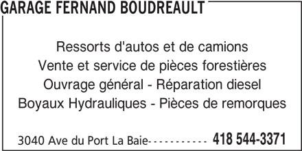 Garage Fernand Boudreault Enr (418-544-3371) - Annonce illustrée======= - GARAGE FERNAND BOUDREAULT Ressorts d'autos et de camions Vente et service de pièces forestières Ouvrage général - Réparation diesel Boyaux Hydrauliques - Pièces de remorques 418 544-3371 3040 Ave du Port La Baie-----------