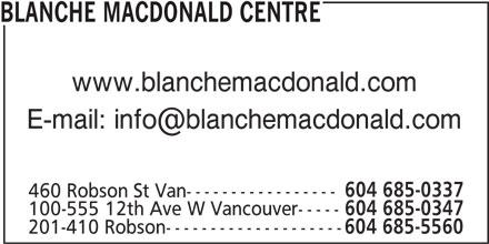 Blanche Macdonald Centre (604-685-0347) - Annonce illustrée======= - BLANCHE MACDONALD CENTRE www.blanchemacdonald.com 604 685-0337 460 Robson St Van----------------- 100-555 12th Ave W Vancouver----- 604 685-0347 201-410 Robson-------------------- 604 685-5560