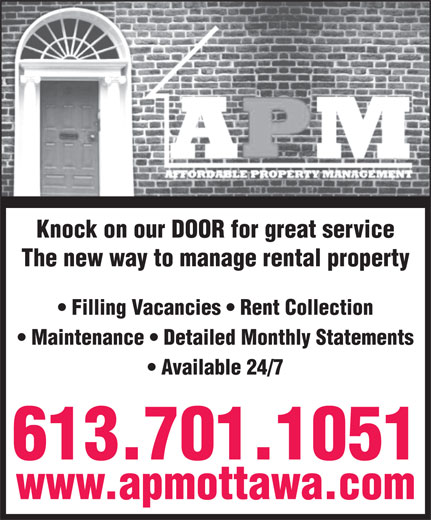 Affordable Property Management (613-842-8100) - Display Ad - Maintenance   Detailed Monthly Statements Available 24/7 613.701.1051 www.apmottawa.com Knock on our DOOR for great service The new way to manage rental property Filling Vacancies   Rent Collection